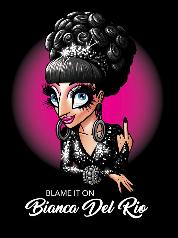 Blame it on Bianca Del Rio Tee Artwork (Jan 2018)