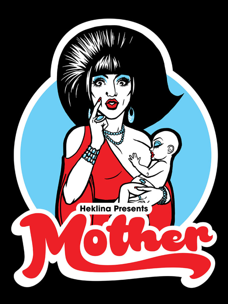 Heklina's Mother Tee Art (Aug 2017)